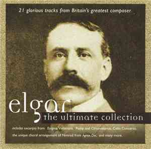 Sir Edward Elgar - Elgar - The Ultimate Collection