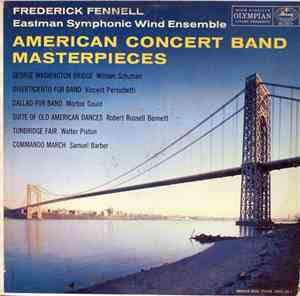 Frederick Fennell, Eastman Symphonic Wind Ensemble - American Concert Band  ...