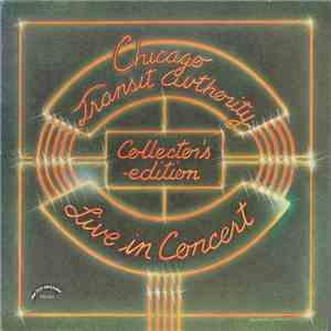 Chicago Transit Authority - Live In Concert - Collectors Edition