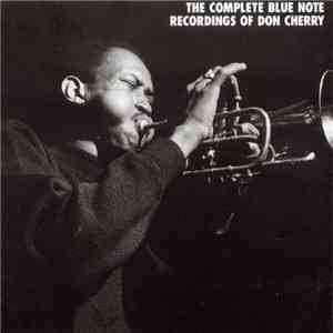 Don Cherry - The Complete Blue Note Recordings Of Don Cherry