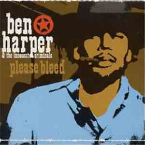 Ben Harper & The Innocent Criminals - Please Bleed
