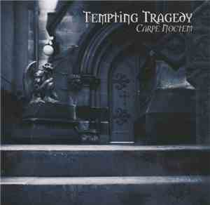 Tempting Tragedy - Carpe Noctem